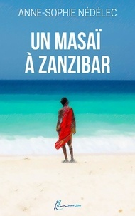 Anne-Sophie Nédélec - Un masaï à Zanzibar.