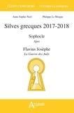 Anne-Sophie Noel et Philippe Le Moigne - Silves grecques - Sophocle, Ajax ; Flavius Josèphe, La Guerre des Juifs.