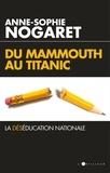 Anne-Sophie Nogaret - Du Mammouth au Titanic.