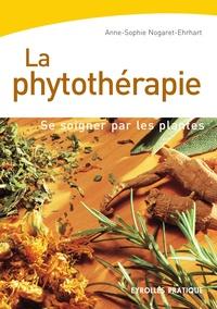 Anne-Sophie Nogaret-Ehrhart - La phytothérapie - Se soigner par les plantes.