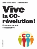 Anne-Sophie Novel et Stéphane Riot - Vive la corévolution ! - Pour une société collaborative.