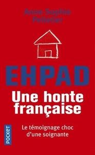 Anne-Sophie Pelletier - EHPAD, une honte française.