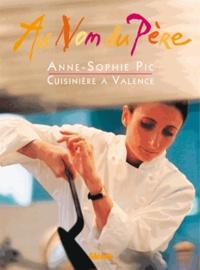 Anne-Sophie Pic - Au nom du père - Anne-Sophie Pic, cuisinière à Valence.