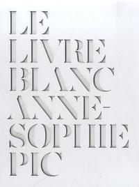 Anne-Sophie Pic - Le Livre Blanc.