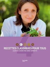 Anne-Sophie Pic - Recettes classiques pour tous - Leçon de cuisine par Anne-Sophie Pic.