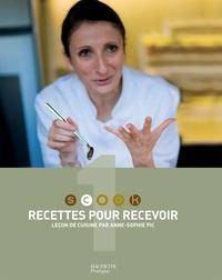 Anne-Sophie Pic - Recettes pour recevoir - Scook.