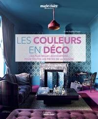 Anne-Sophie Puget - Les couleurs en déco - Les plus belles associations pour toutes les pièces de la maison.