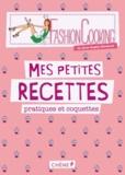 Anne-Sophie Rischard - Fashion Cooking - Mes petites recettes pratiques et coquettes.