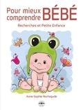 Anne-Sophie Rochegude - Pour mieux comprendre bébé - Recherches et petite enfance.