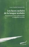 Anne-Sophie Romainville - Les faces cachées de la langue scolaire - Transmission de la culture écrite et inégalités sociales.