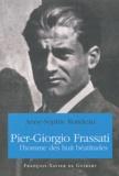 Anne-Sophie Rondeau - Pier Giorgio Frassati - L'homme des huit béatitudes.