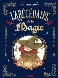 Anne-Sophie Schlick - L'abécédaire de la magie.