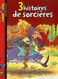 Anne-Sophie Silvestre et Pascal Lemaître - 3 Histoires de sorcières - Coffret en 3 volumes : P'tit Jean et la sorcière ; La dispute des sorcières ; Ma vie de sorcière avec Mon carnet d'histoires.