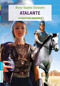Anne-Sophie Silvestre - Atalante Tome 2 : Le galop des amazones.
