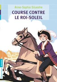 Anne-Sophie Silvestre - Course contre le roi-soleil.