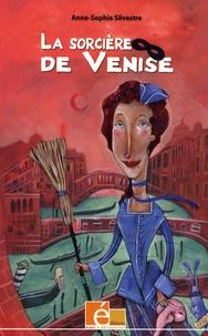 Anne-Sophie Silvestre - La sorcière de Venise.