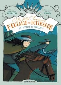 Anne-Sophie Silvestre - Les folles aventures d'Eulalie de Potimaron Tome 3 : Secrets et présages.