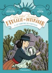 Anne-Sophie Silvestre - Les folles aventures d'Eulalie de Potimaron Tome 5 : Le vampire de Castille.