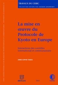 Anne-Sophie Tabau - La mise en oeuvre du protocole de Kyoto en Europe - Interactions des contrôles international et communautaire.
