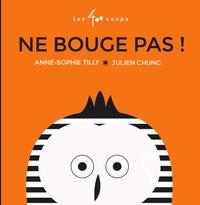 Anne-Sophie Tilly et Julien Chung - Ne bouge pas !.