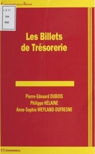 Anne-Sophie Weyland-Dufresne et Pierre-Edouard Dubois - Les billets de trésorie.