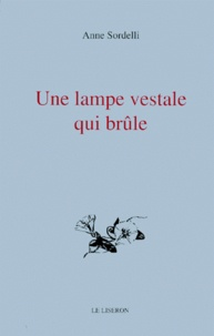 Anne Sordelli - Une lampe vestale qui brûle.