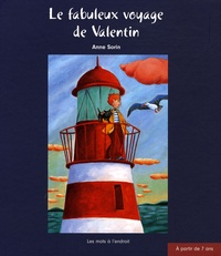Anne Sorin - Le fabuleux voyage de Valentin.