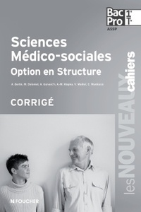 Sciences médico-sociales Option en structure 1e et Tle Bac Pro ASSP - Corrigé.pdf
