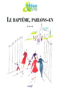 Fêtes & saisons Hors-série : Le baptême, parlons-en....pdf