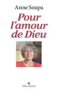 Anne Soupa - Pour l'amour de Dieu.