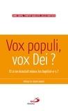Anne Soupa et Timothy Radcliffe - Vox populi, vox Dei ? - Et si on écoutait mieux les baptisé-e-s ?.