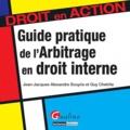 Anne Souyris et Guy Chetrite - Guide pratique de l'Arbitrage en droit interne.