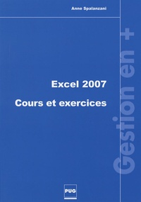 Anne Spalanzani - Excel 2007 - Cours et exercices.