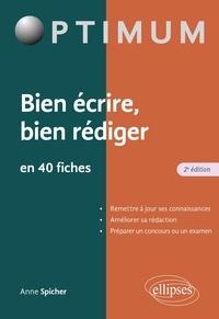 Anne Spicher - Bien écrire - Bien rédiger en 40 fiches - 2e édition.