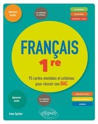 Anne Spicher - Français, Première. 95 cartes mentales et schémas pour réussir son bac.