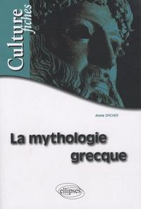La mythologie grecque - Anne Spicher |