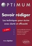 Anne Spicher - Savoir rédiger - Les techniques pour écrire avec clarté et efficacité.