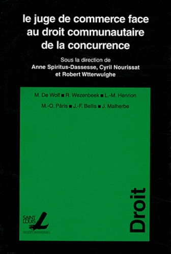 Anne Spiritus-Dassesse et Cyril Nourissat - Le juge de commerce face au droit communautaire de la concurrence.