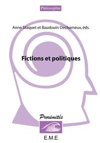 Anne Staquet et Baudouin Decharneux - Fictions et politique.