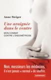 Anne Steiger - Une araignée dans le ventre - Mon combat contre l'endométriose.