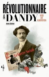 Anne Steiner - Révolutionnaire et dandy - Vigo dit Almereyda.