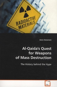 Anne Stenersen - Al-Qaida's Quest for Weapons of Mass Destruction.