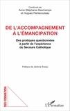 Anne-Stéphanie Deschamps et Hugues Pentecouteau - De l'accompagnement à l'émancipation - Des pratiques questionnées à partir de l'expérience du Secours Catholique.