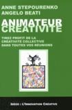 Anne Stepourenko et Angelo Beati - Animateurs Créativité - Tirez profit de la créativité collective dans toutes vos réunions.