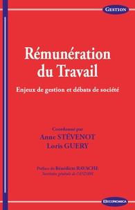 Anne Stévenot et Loris Guery - Rémunération du travail - Enjeux de gestion et débats de société.
