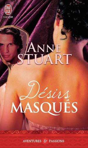 Anne Stuart - Désirs masqués.