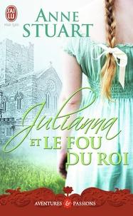 Anne Stuart - Julianna et le fou du roi.