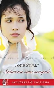 Anne Stuart - Séducteur sans scrupule.