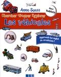 Anne Suess et Lisa Maurer - Chercher Trouver Explorer Les vehicules - Avec hublots. Apprends les règles de circulation !.