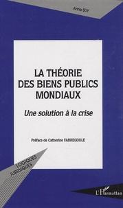 La théorie des biens publics mondiaux - Une solution à la crise.pdf